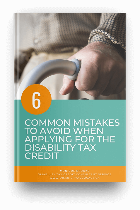 6 Common Mistakes when applying for the disability tax credit guide